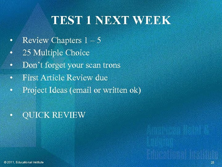 TEST 1 NEXT WEEK • • • Review Chapters 1 – 5 25 Multiple