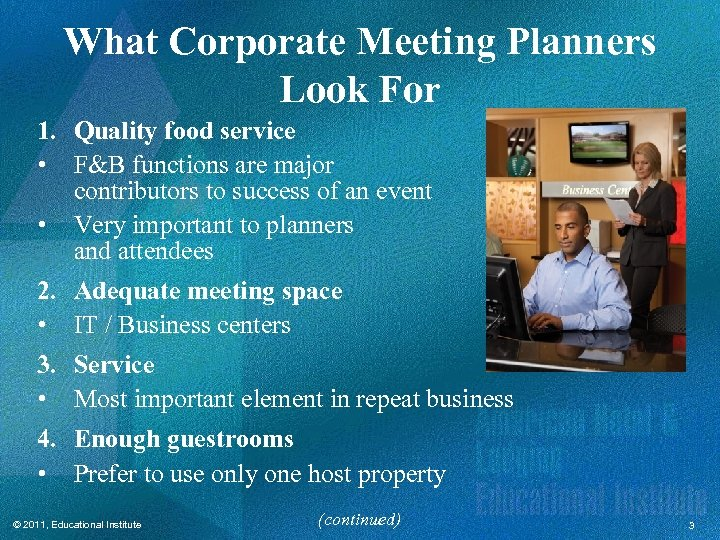 What Corporate Meeting Planners Look For 1. Quality food service • F&B functions are