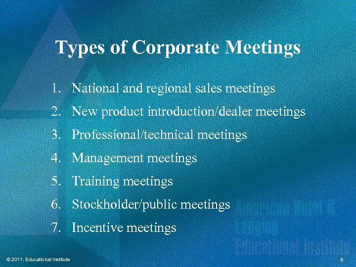 Types of Corporate Meetings 1. National and regional sales meetings 2. New product introduction/dealer