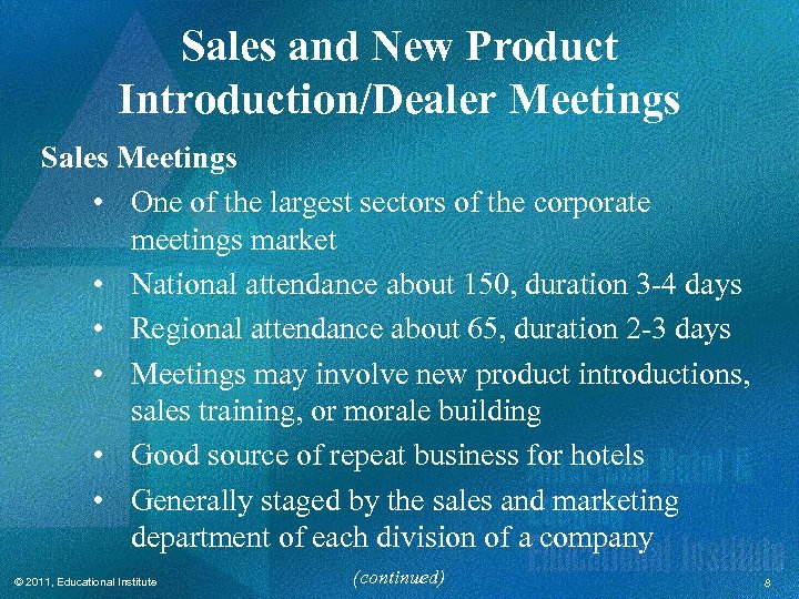 Sales and New Product Introduction/Dealer Meetings Sales Meetings • One of the largest sectors