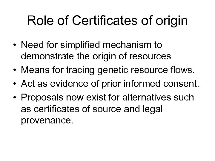 Role of Certificates of origin • Need for simplified mechanism to demonstrate the origin