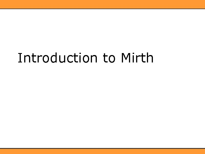 Introduction to Mirth