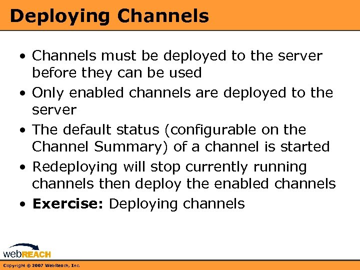 Deploying Channels • Channels must be deployed to the server before they can be