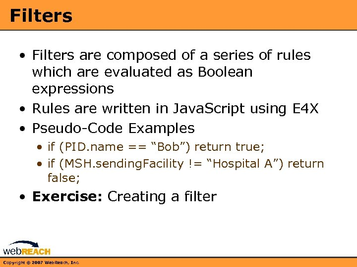 Filters • Filters are composed of a series of rules which are evaluated as
