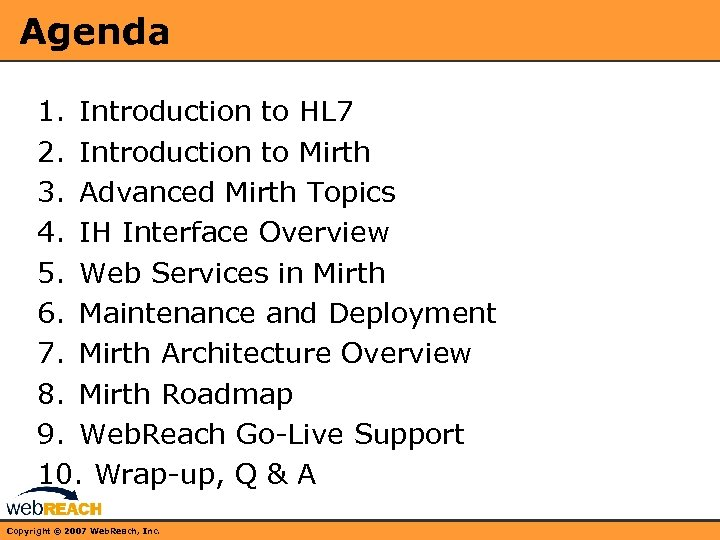 Agenda 1. Introduction to HL 7 2. Introduction to Mirth 3. Advanced Mirth Topics