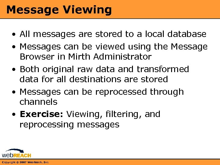 Message Viewing • All messages are stored to a local database • Messages can