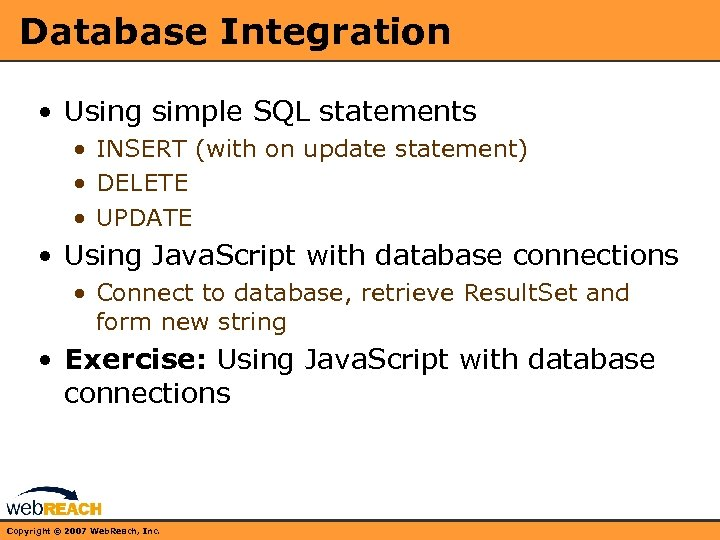 Database Integration • Using simple SQL statements • INSERT (with on update statement) •