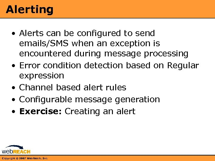 Alerting • Alerts can be configured to send emails/SMS when an exception is encountered