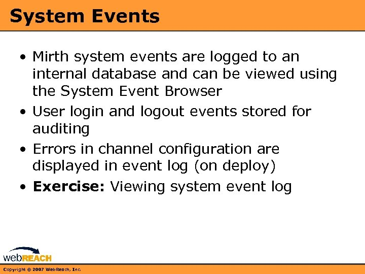System Events • Mirth system events are logged to an internal database and can