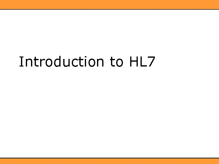 Introduction to HL 7