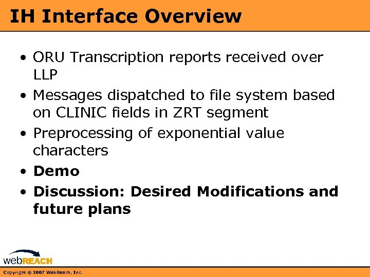 IH Interface Overview • ORU Transcription reports received over LLP • Messages dispatched to
