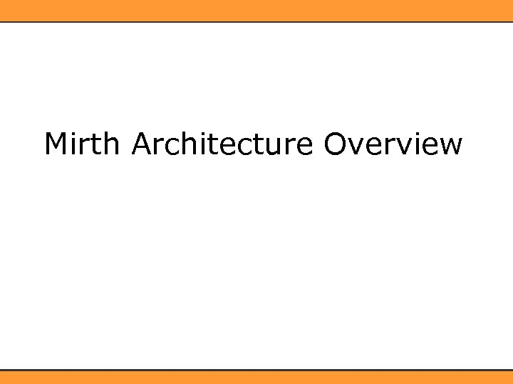 Mirth Architecture Overview