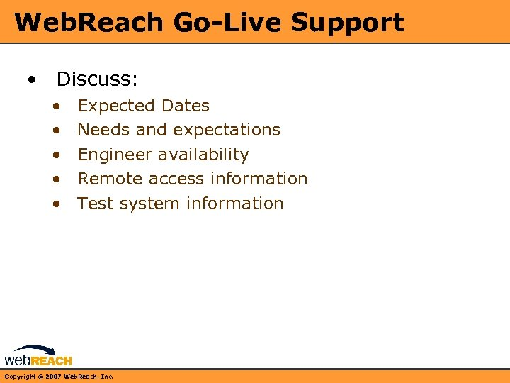 Web. Reach Go-Live Support • Discuss: • • • Expected Dates Needs and expectations