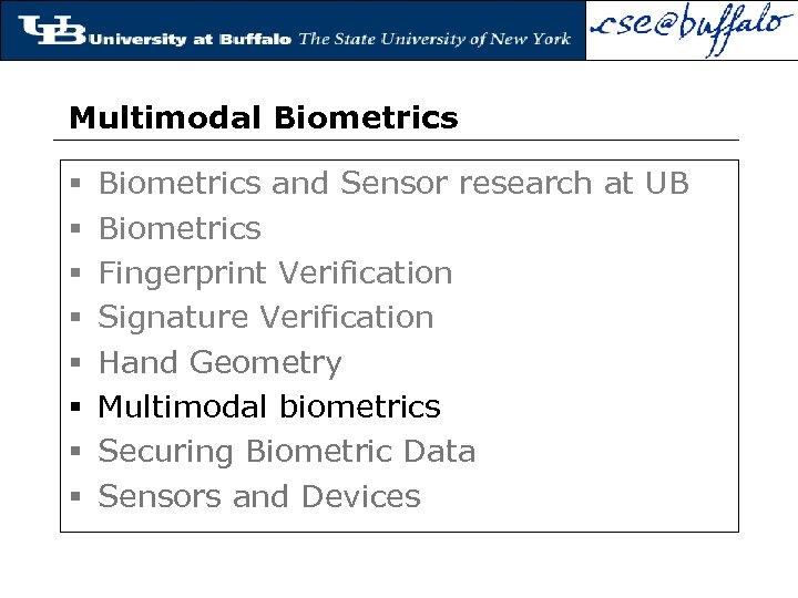 Biometrics and Sensors Venu Govindaraju CUBS University at