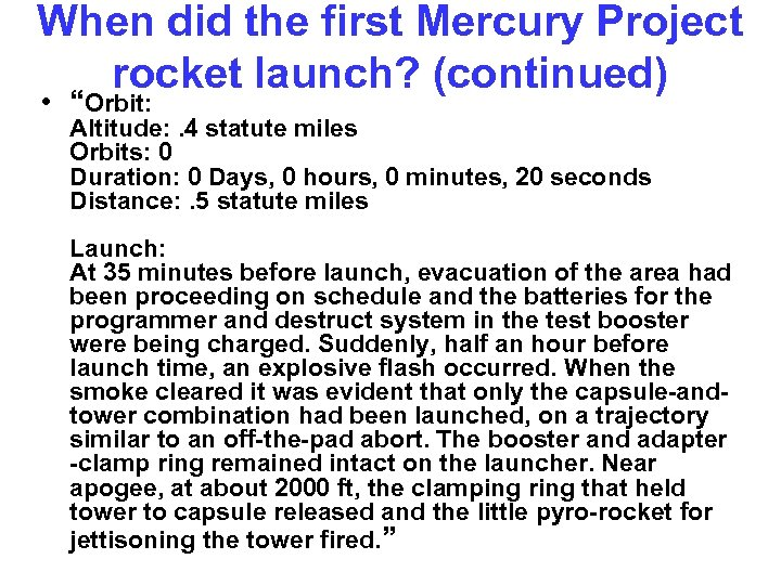 """When did the first Mercury Project rocket launch? (continued) • """"Orbit: Altitude: . 4"""