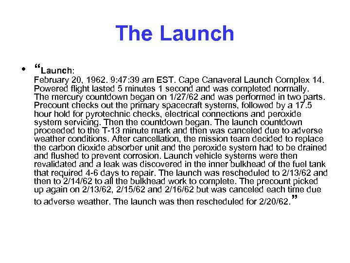 """The Launch • """"Launch: February 20, 1962. 9: 47: 39 am EST. Cape Canaveral"""