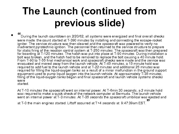 """The Launch (continued from previous slide) • """"During the launch countdown on 2/20/62, all"""