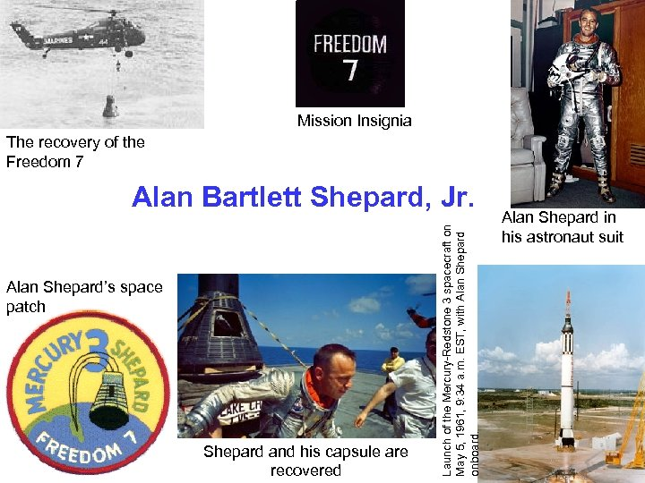 Mission Insignia The recovery of the Freedom 7 Alan Shepard's space patch Shepard and