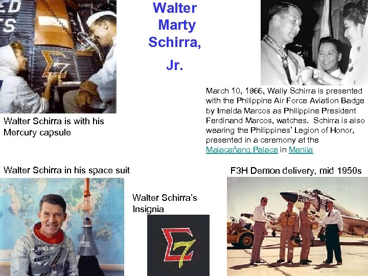 Walter Marty Schirra, Jr. March 10, 1966, Wally Schirra is presented with the Philippine