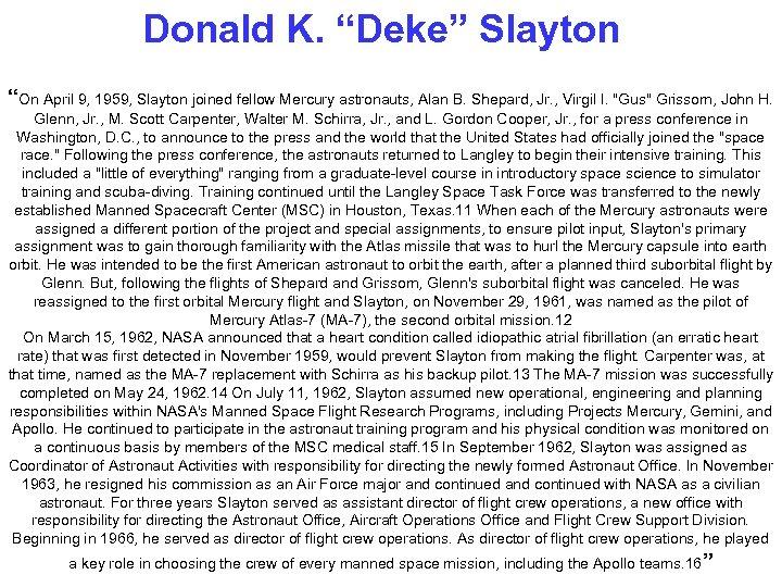 "Donald K. ""Deke"" Slayton ""On April 9, 1959, Slayton joined fellow Mercury astronauts, Alan"