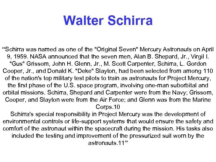"Walter Schirra ""Schirra was named as one of the"