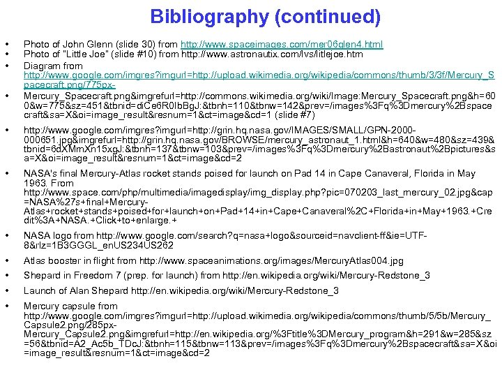 Bibliography (continued) • • Photo of John Glenn (slide 30) from http: //www. spaceimages.