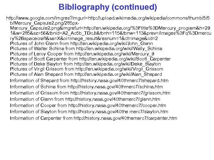 Bibliography (continued) http: //www. google. com/imgres? imgurl=http: //upload. wikimedia. org/wikipedia/commons/thumb/5/5 b/Mercury_Capsule 2. png/285 px.