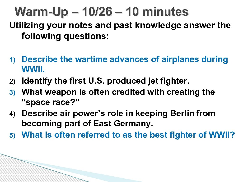 Warm-Up – 10/26 – 10 minutes Utilizing your notes and past knowledge answer the