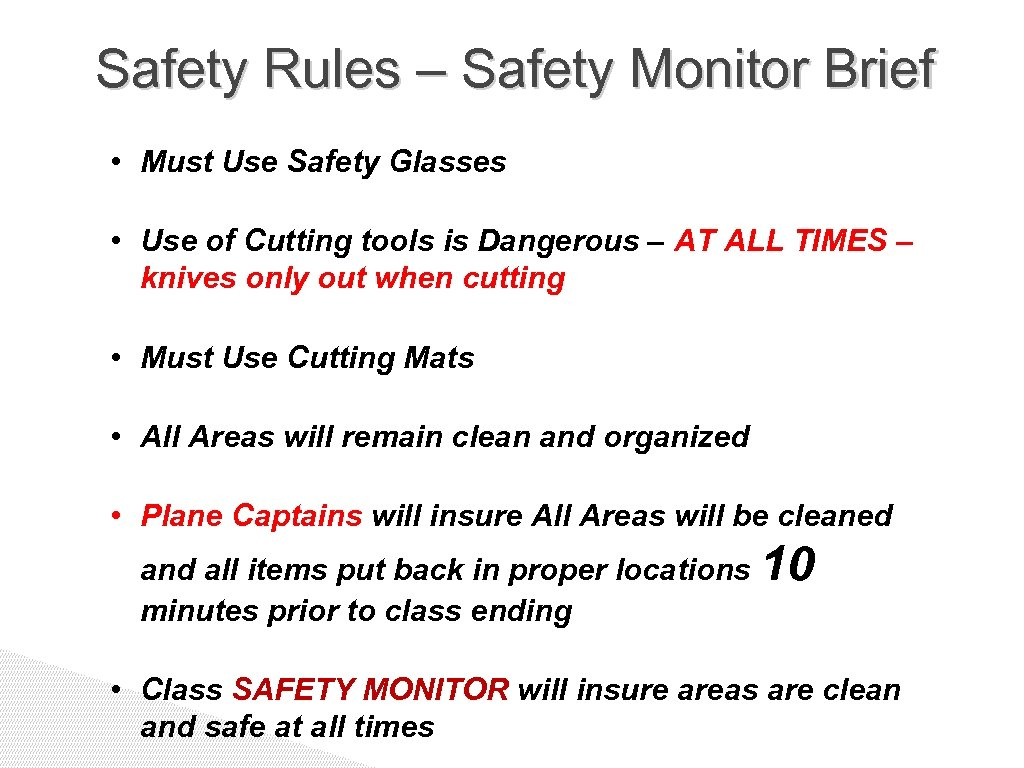 Safety Rules – Safety Monitor Brief • Must Use Safety Glasses • Use of