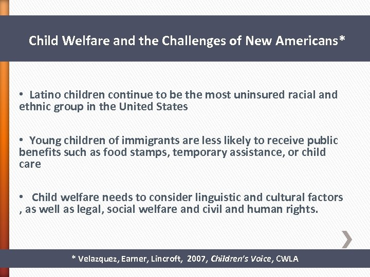 Child Welfare and the Challenges of New Americans* • Latino children continue to