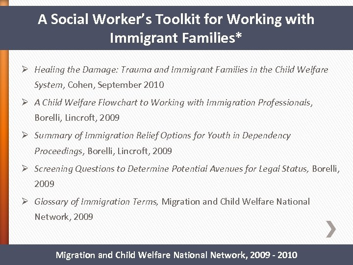 A Social Worker's Toolkit for Working with Immigrant Families* Ø Healing the Damage: Trauma