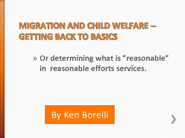 MIGRATION AND CHILD WELFARE -GETTING BACK TO BASICS » Or determining what is