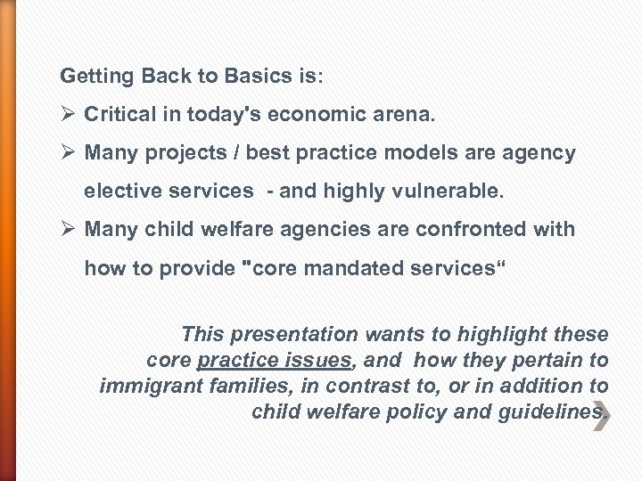 Getting Back to Basics is: Ø Critical in today's economic arena. Ø Many projects