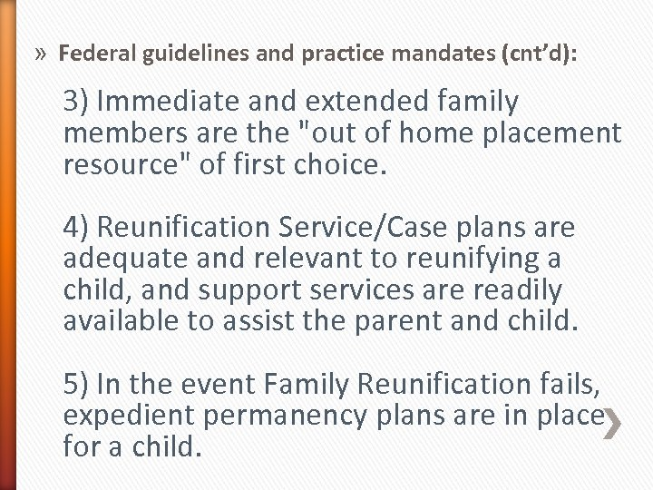 » Federal guidelines and practice mandates (cnt'd): 3) Immediate and extended family members are
