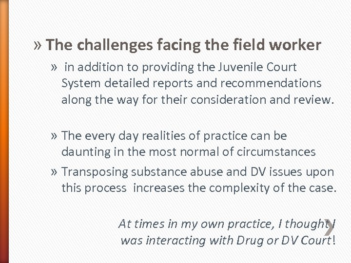 » The challenges facing the field worker » in addition to providing the Juvenile