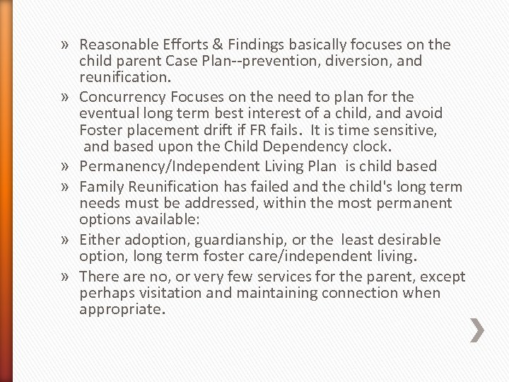 » Reasonable Efforts & Findings basically focuses on the child parent Case Plan--prevention, diversion,