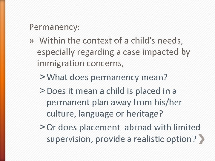 Permanency: » Within the context of a child's needs, especially regarding a case impacted