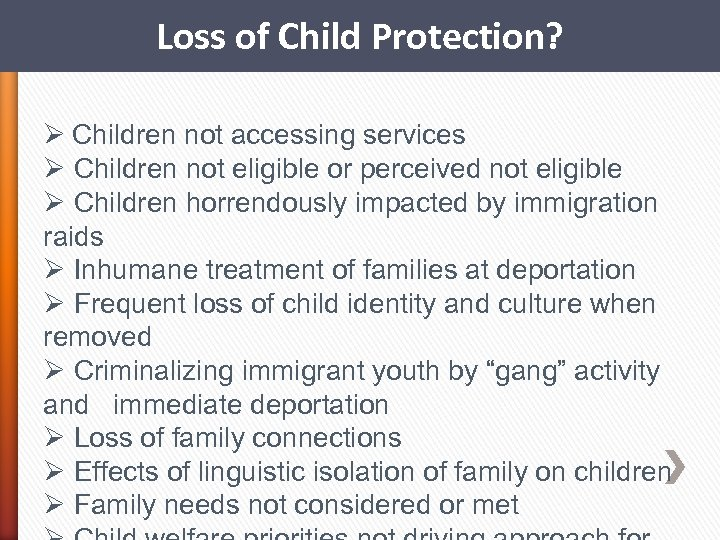 Loss of Child Protection? Ø Children not accessing services Ø Children not eligible or