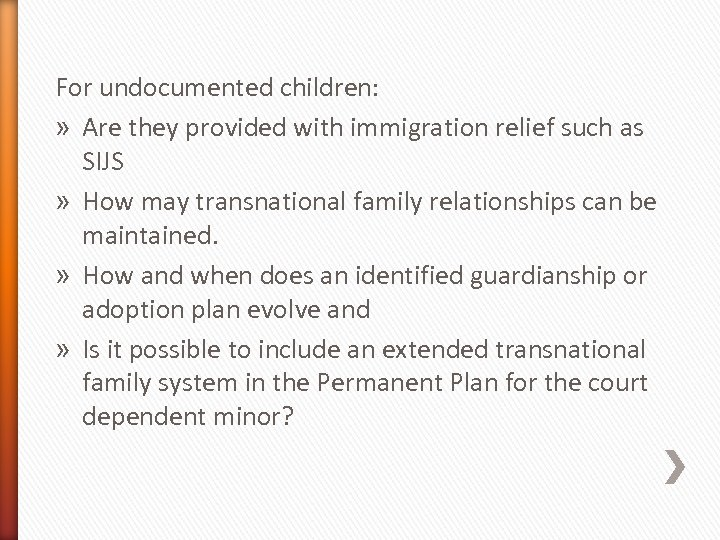 For undocumented children: » Are they provided with immigration relief such as SIJS »