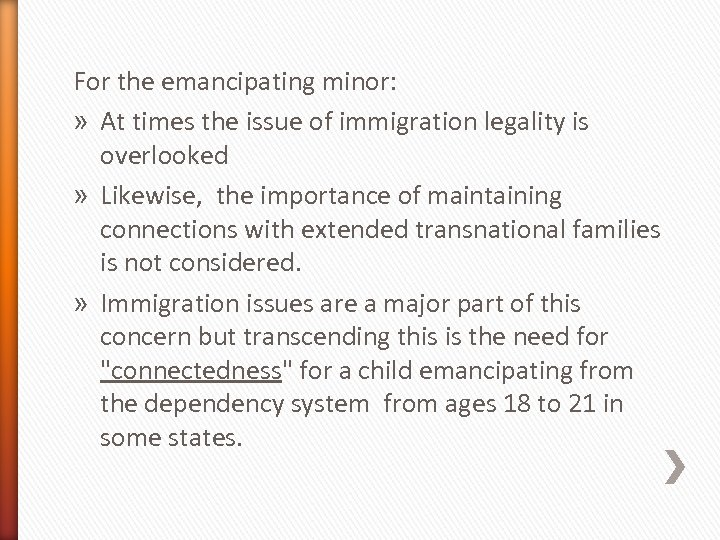 For the emancipating minor: » At times the issue of immigration legality is overlooked