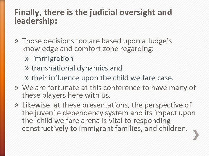 Finally, there is the judicial oversight and leadership: » Those decisions too are based