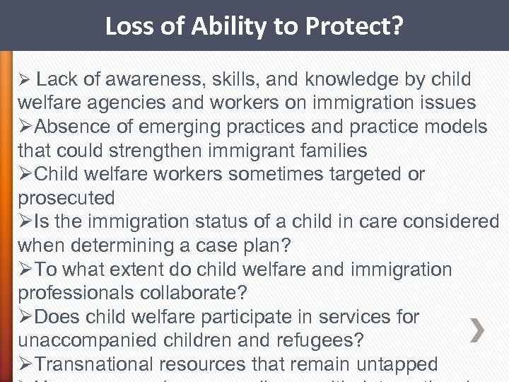 Loss of Ability to Protect? Ø Lack of awareness, skills, and knowledge by child