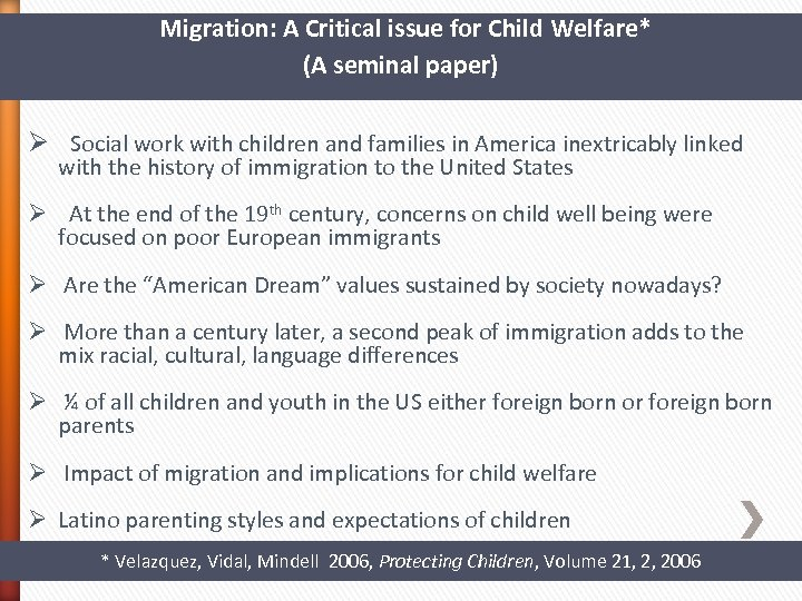 Migration: A Critical issue for Child Welfare* (A seminal paper) Ø Social work