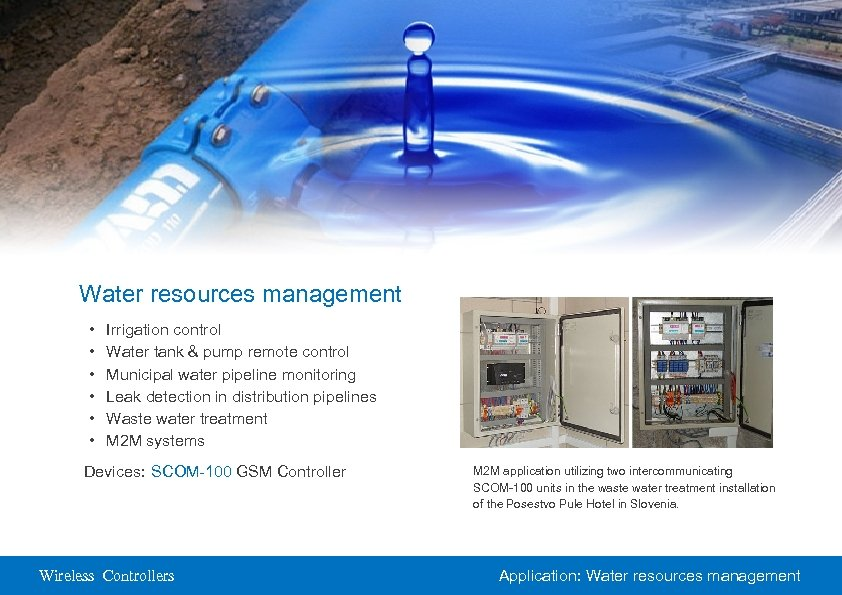 Water resources management • • • Irrigation control Water tank & pump remote control