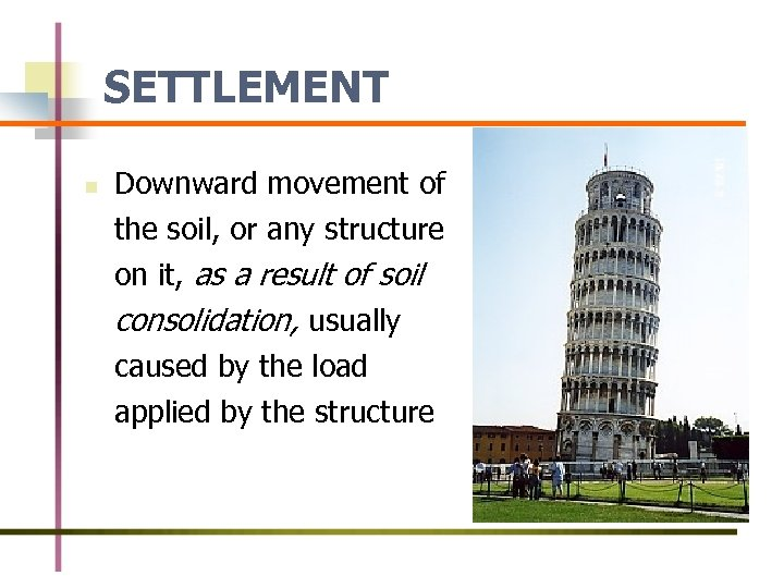 SETTLEMENT n Downward movement of the soil, or any structure on it, as a
