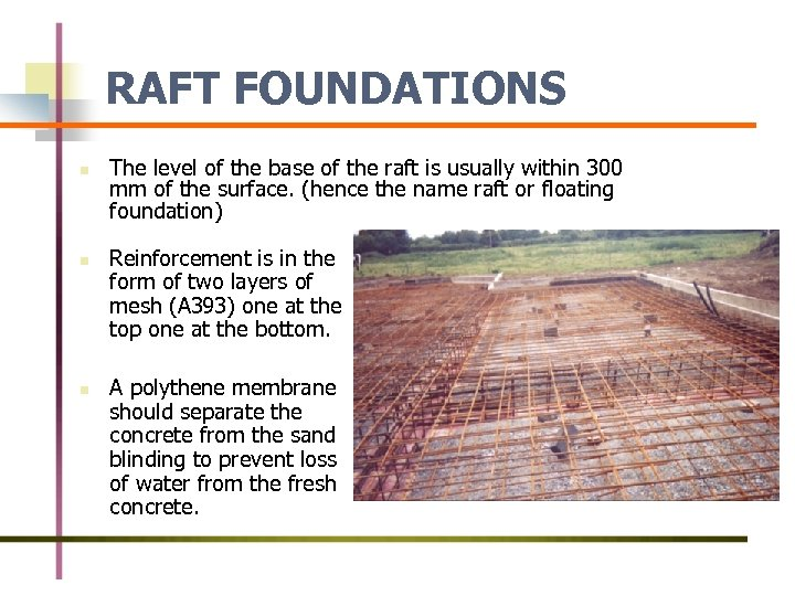 RAFT FOUNDATIONS n n n The level of the base of the raft is