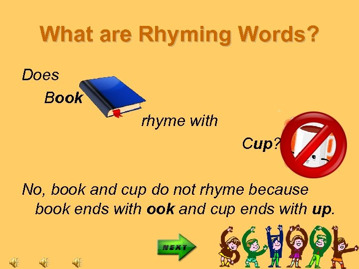 What are Rhyming Words? Does Book rhyme with Cup? No, book and cup do