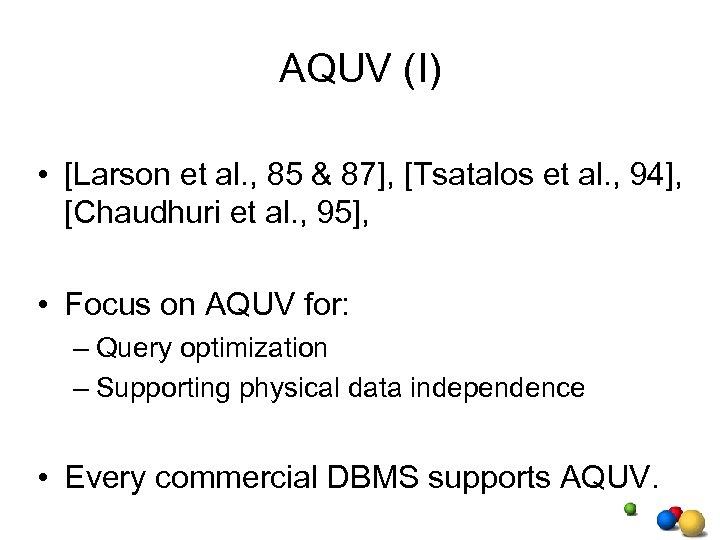 AQUV (I) • [Larson et al. , 85 & 87], [Tsatalos et al. ,