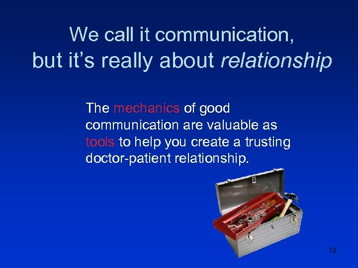 We call it communication, but it's really about relationship The mechanics of good communication