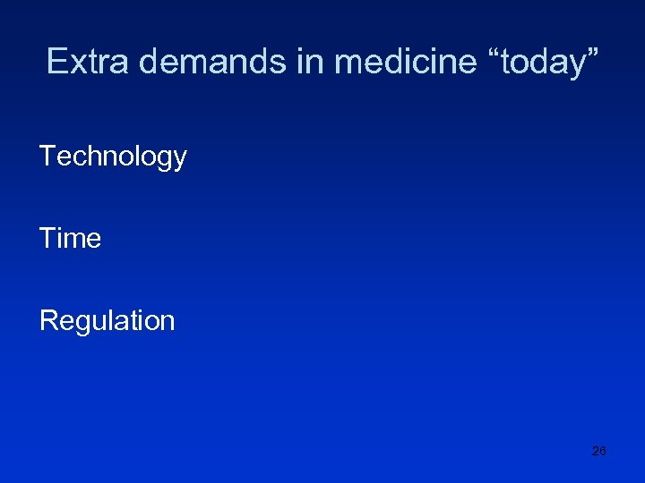 """Extra demands in medicine """"today"""" Technology Time Regulation 26"""